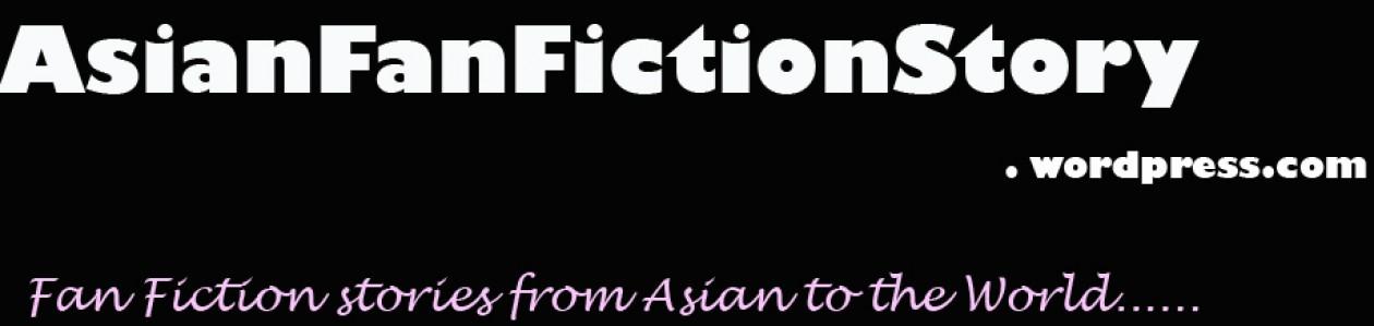 Asian Fan Fiction Story
