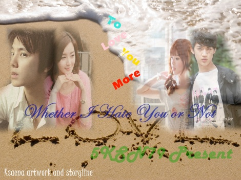 cover ff whether I hate you or not chapter 7 (2)